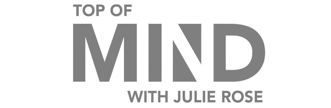 Top-of-Mind-w-Julie-Rose