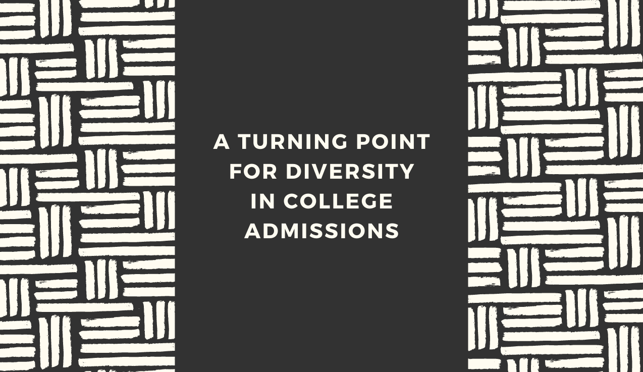 A Turning Point for Diversity in College Admissions