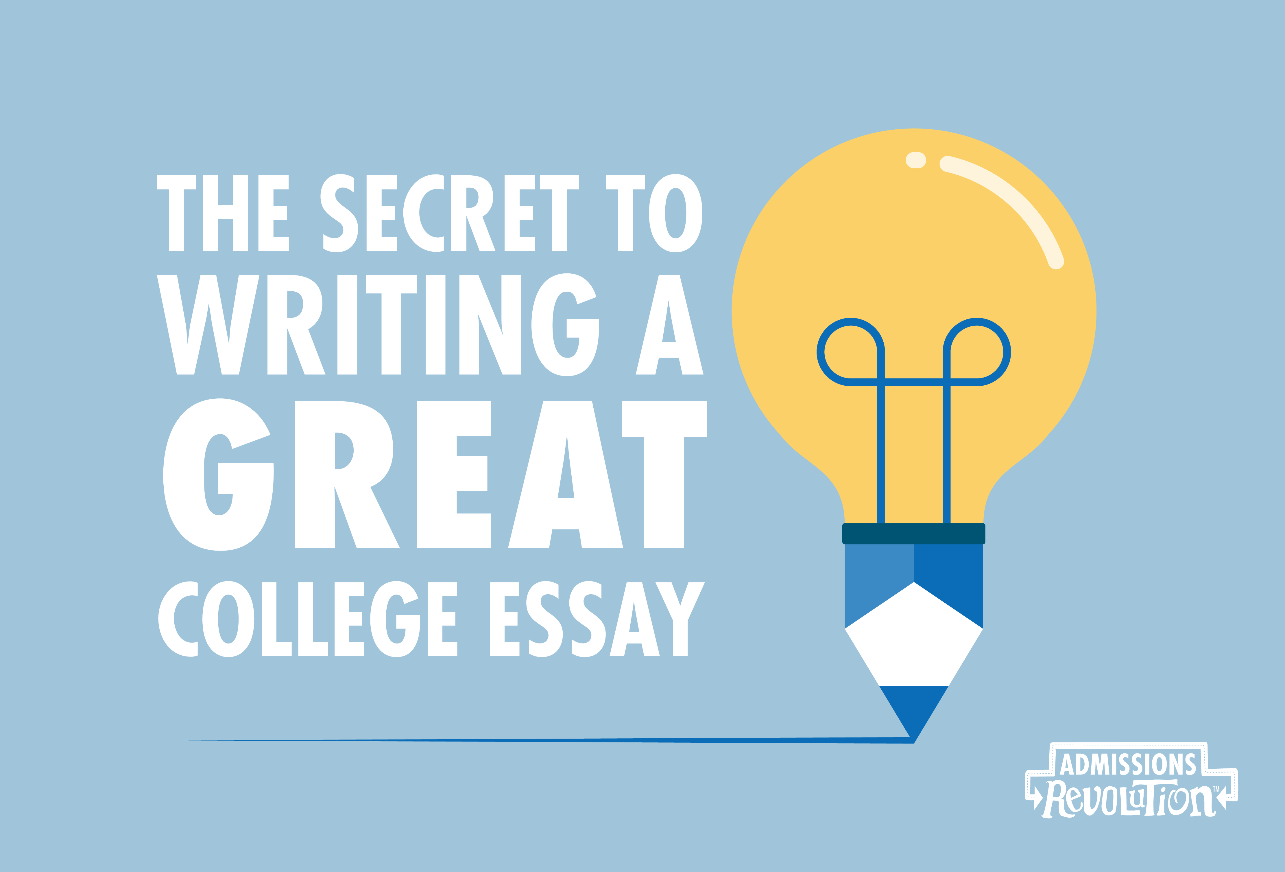 do you know the secret to writing a great college essay