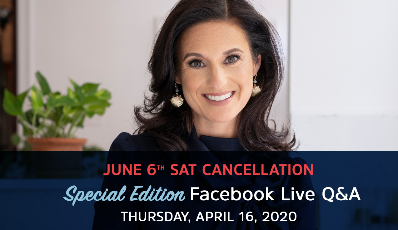 Special Edition Facebook Live Recap: June SAT Cancellation & COVID-19